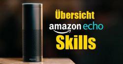 Alexa Skills - Liste mit über 100 Befehlen für dein Amazon Echo