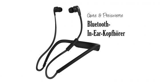 Tipp: Preiswerte Bluetooth-In-Ear-Kopfhörer mit Qualität & Bass!