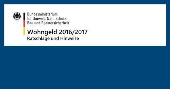 Wohngeld 2016/2017 - Gratis Ratschläge und Hinweise zum neuen Wohngeld